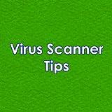 Virus Scanner Tips