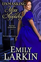 Unmasking Miss Appleby (Baleful Godmother Historical Romance Series Book 1)