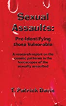 Sexual Assaults: Pre-identifying Those Vulnerable
