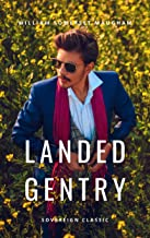 Landed Gentry: A Comedy in Four Acts