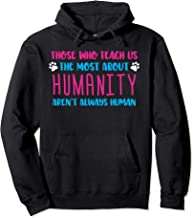Those Who Teach Us Most About Humanity Pet Pullover Hoodie