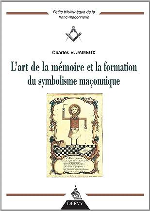 Lart de la mémoire et la formation du symbolisme maçonnique
