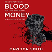 Blood Money: The Du Pont Heir and the Murder of an Olympic Athlete