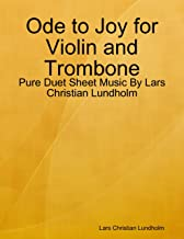 Ode to Joy for Violin and Trombone - Pure Duet Sheet Music By Lars Christian Lundholm