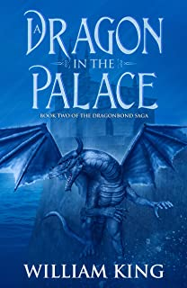 A Dragon in the Palace (The Dragonbond Saga Book 2)