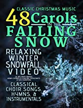 48 Carols In The Falling Snow - Classic Christmas Music - Relaxing Winter Snowfall Video Classical Choir Songs, Hymns, Instrumentals - US Military Bands: Army Chorus & Singing Sergeants & Sea Chanters