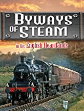 Byways Of Steam: In The English Heartlands