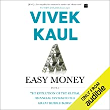 Easy Money, Book 2: The Evolution of the Global Financial System to the Great Bubble Burst