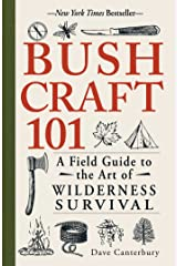 Bushcraft 101: A Field Guide to the Art of Wilderness Survival Kindle Edition
