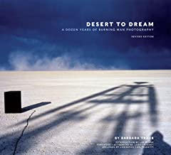 Desert to Dream: A Dozen Years of Burning Man Photography, Revised Edition