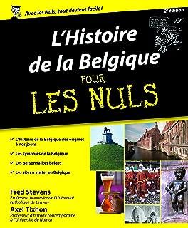Histoire de la Belgique Pour les Nuls, 2ème édition (French Edition)