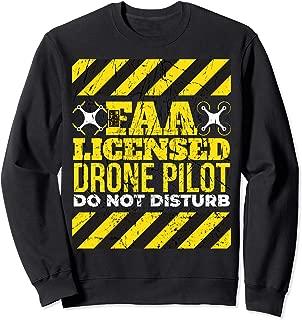 DON'T DISTURB FAA LICENSED DRONE PILOT FRONT REAR SWEATSHIRT Sweatshirt