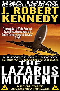 The Lazarus Moment (A Delta Force Unleashed Thriller, #3) (Delta Force Unleashed Thrillers)
