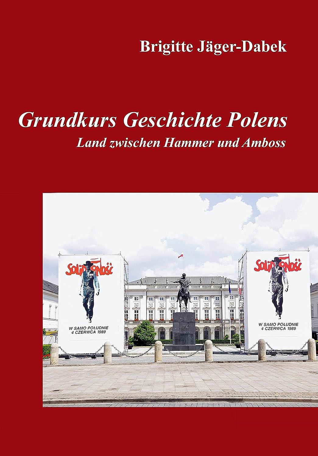 通常ゆるくかき混ぜるGrundkurs Geschichte Polens: Land zwischen Hammer und Amboss (German Edition)