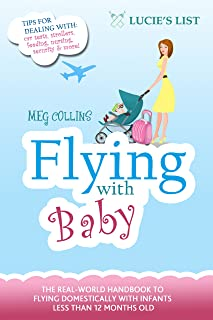 Flying with Baby - The Essential Guide to Flying Domestically with Infants Under 1 Year Old