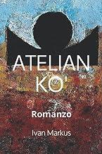 ATELIAN KO' (Italian Edition)