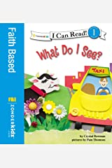 What Do I See?: Biblical Values, Level 1 (I Can Read!) Kindle Edition