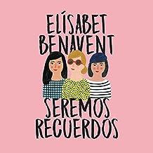 Seremos recuerdos [We Will Be Memories]: Canciones y recuerdos, Libro 2 [Songs and Memories, Book 2]