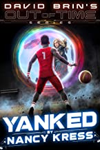 Yanked (David Brin's Out of Time Book 1)