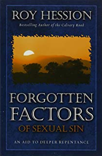 Forgotten Factors of Sexual Sin: An Aid to Deeper Resistance