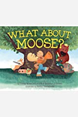 What About Moose? Kindle Edition