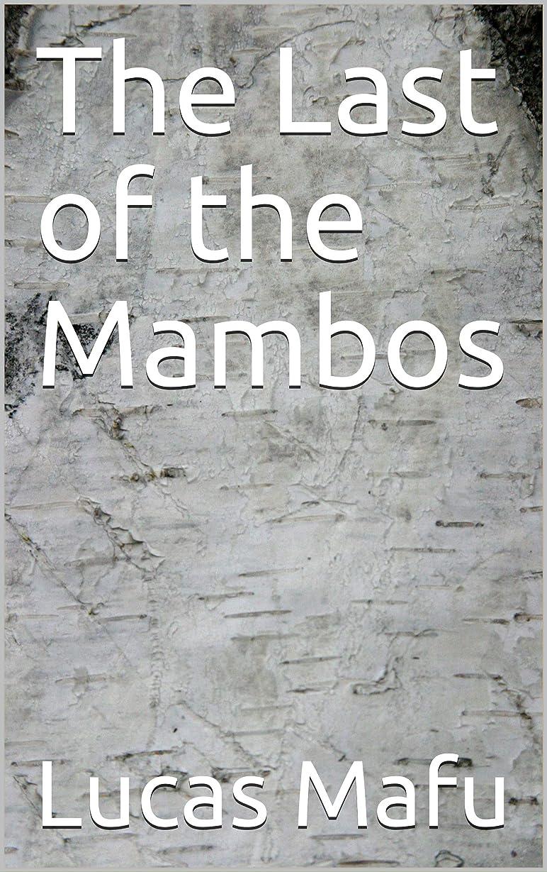 対角線コンパイル質量The Last of the Mambos (English Edition)