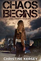 Chaos Begins: A Post-apocalyptic EMP Survival Thriller (EMP Collapse Book One) Kindle Edition