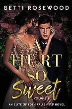 A Hurt So Sweet Volume Four: A Dark High School Bully Romance (Elite of Eden Falls Prep Book 4)