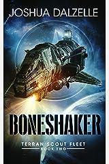 Boneshaker (Terran Scout Fleet Book 2) Kindle Edition