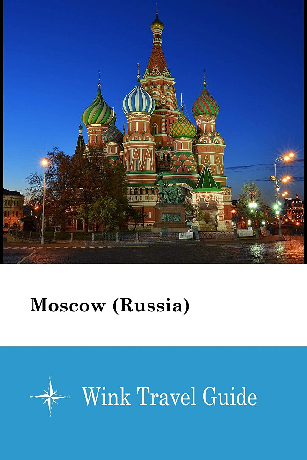 健康的特に電気的Moscow (Russia) - Wink Travel Guide (English Edition)