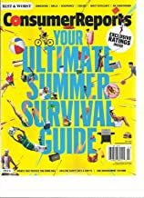 CONSUMER REPORTS MAGAZINE, JULY, 2016 YOUR ULTIMATE SUMMER SURVIVAL GUIDE