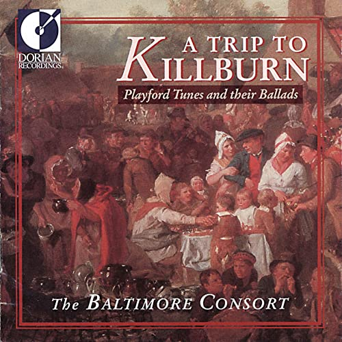 Playford, J.: Tunes and Their Ballads (A Trip To Killburn)