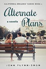 Alternate Plans (California Dreamin' Series Book 2) Kindle Edition