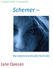 Schemer - the Cedarcrest Double Homicide: a Spokane SCCSC thrillerparable (Spokane SCCSC Crime Thriller Book 2)