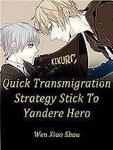Quick Transmigration Strategy: Stick To Yandere Hero: Volume 4 (English Edition)