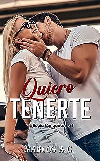 """Quiero tenerte (Trilogía """"Conquístame"""" nº 1)"""