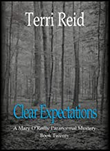 Clear Expectations - A Mary O'Reilly Paranormal Mystery (Book 20) (Mary O'Reilly Paranormal Mysteries)