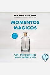 Momentos mágicos: Cómo crear experiencias que nos cambien la vida Audible Audiobook