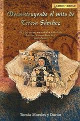Deconstruyendo el Mito de Teresa Sánchez: La verdad detrás de Santa Teresa de Jesús (Tratado sobre la Sabiduría) (Spanish Edition) Kindle Edition
