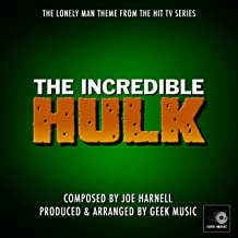 The Incredible Hulk Main Title Theme - The Lonely Man Theme