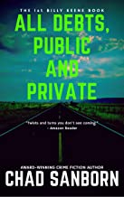 All Debts, Public And Private: The 1st Billy Keene Book (The Billy Keene Stories)