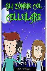 Gli zombie col cellulare: Libro per bambini. Lettura da 8-9 a 11-12 anni (Italian Edition) Kindle Edition