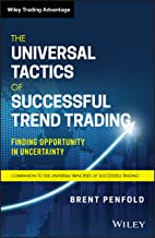 The Universal Tactics of Successful Trend Trading: Finding Opportunity in Uncertainty