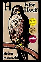 H Is for Hawk: National Book Critics Circle Award Finalist;Kirkus Prize Shortlist; Andrew Carnegie Award Finalist; Costa B...