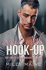 Accidental Hook-Up: Eine zweite Chance Romanze im Büro (Milliardäre Bosse 6) (German Edition) Formato Kindle