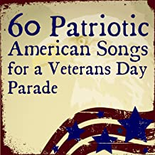 60 Patriotic American Songs for a Veterans Day Parade