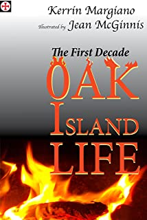 Oak Island Life: The First Decade (Life on Oak Island from 1795-1825 Book 2)