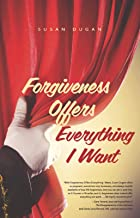 Forgiveness Offers Everything I Want