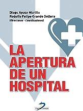 La apertura de un hospital