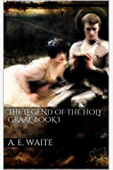 The Legend of the Holy Graal. Book I Kindle Edition